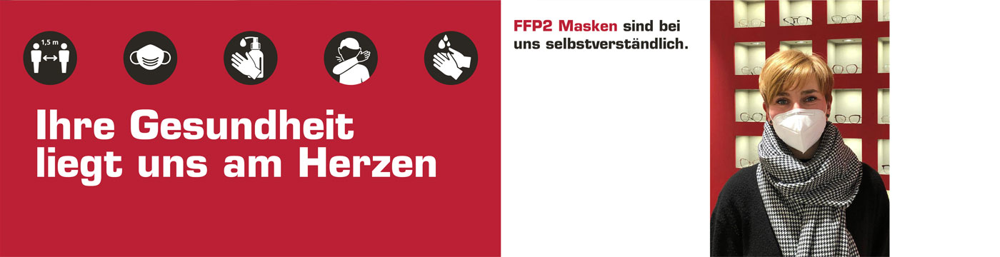 Für Ihre und unsere Gesundheit tragen bei Optik Adam alle Mitarbeiter selbstverständlich FFP2-Masken